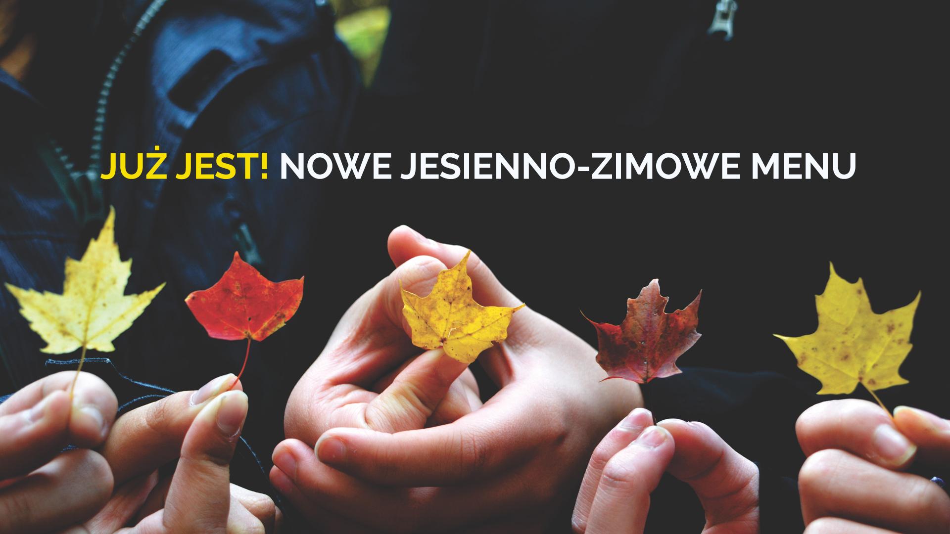 Już jest! Nowe jesienno-zimowe menu!